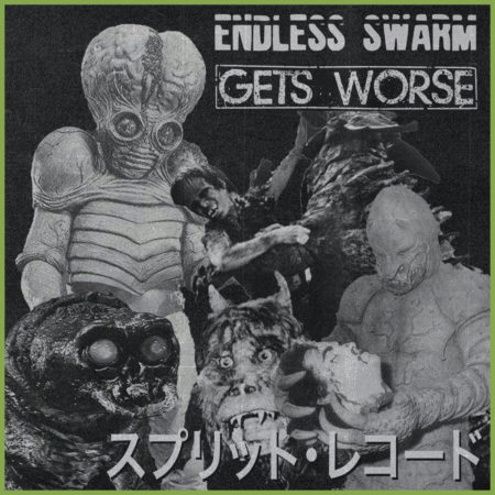 Endless Swarm / Gets Worse - Split