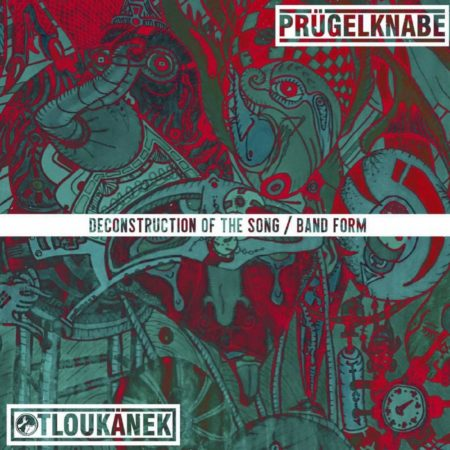 Pruügelknabe / Otloukanek - Deconstruction Of The Song ​/​ Band Form - Split
