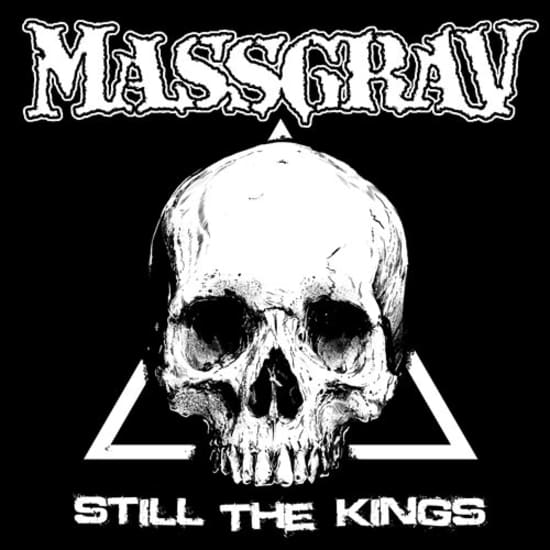 Massgrav - Still the Kings