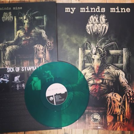 My Minds Mine / Sick of Stupidity - Split