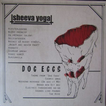 Sheeva Yoga / Dog Eggs - Split