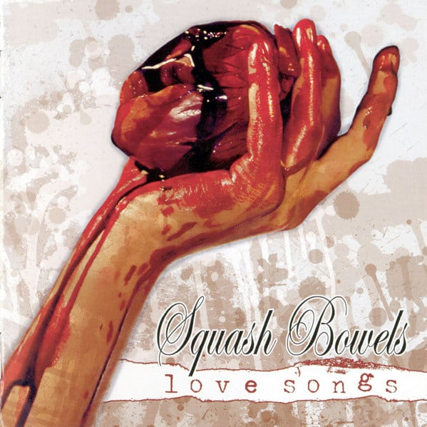 Squash Bowels - Love Songs
