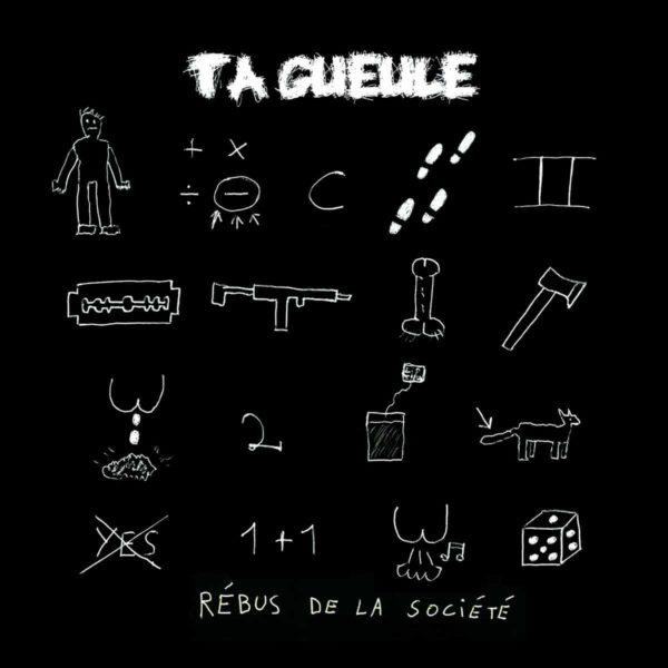 Ta Gueule - Rébus de la Société