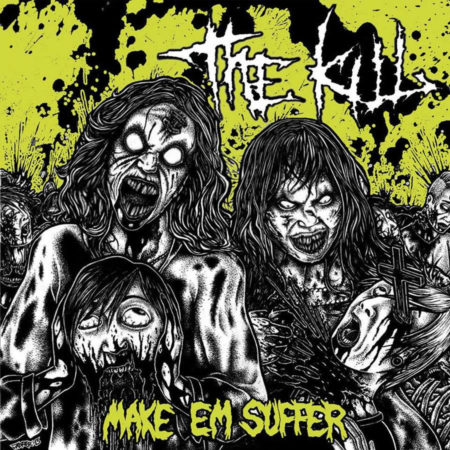 The Kill - Make Em Suffer