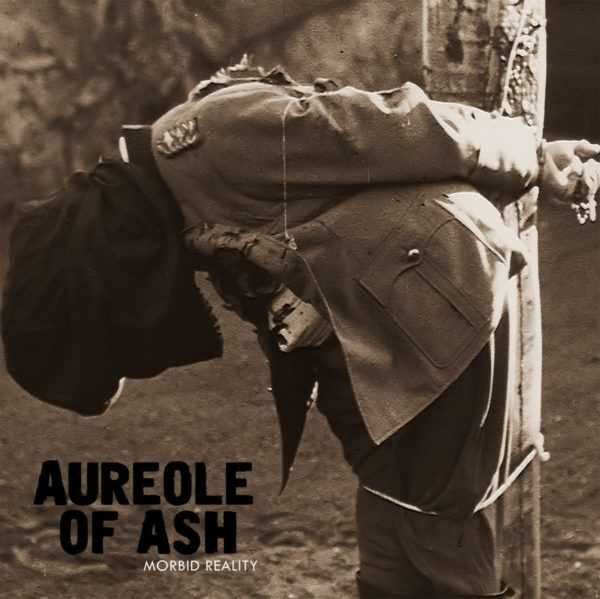 Aureole of Ash - Morbid Reality