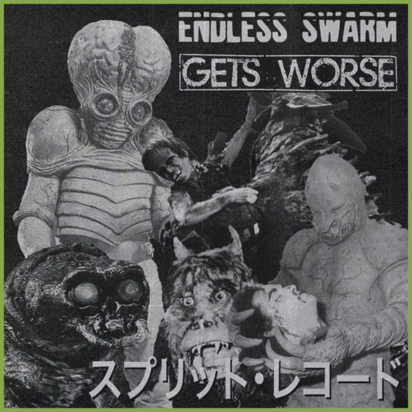 Endless Swarm / Gets Worse - Split