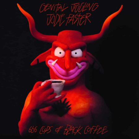 Jodie Faster / Genital Jiggling - 666 Cups of Black Coffee (Split)