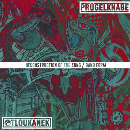Pruügelknabe / Otloukanek - Deconstruction Of The Song / Band Form - Split