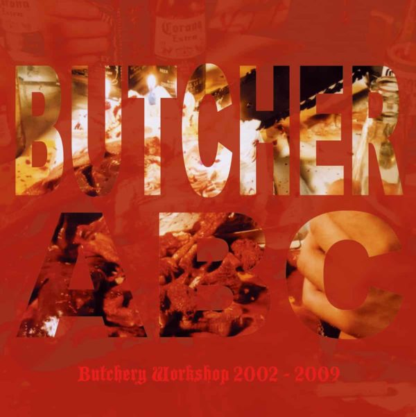 Butcher ABC - Butchery Workshop 2002-2009
