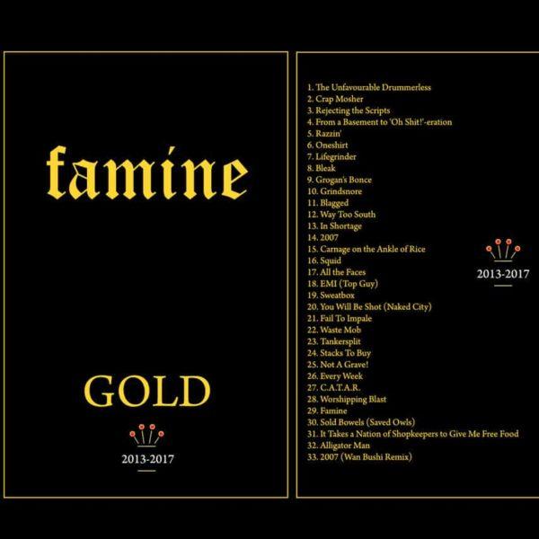 Famine - Gold 2013-2017