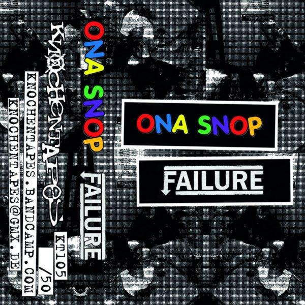 Ona Snop / Failure - Split