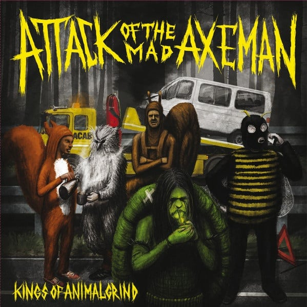 Attack of the Mad Axeman - Kings of Animalgrind