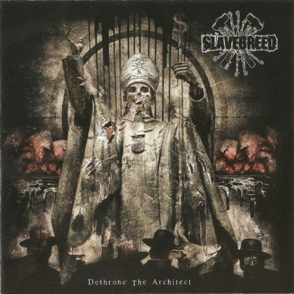 Slavebreed - Dethrone The Architect