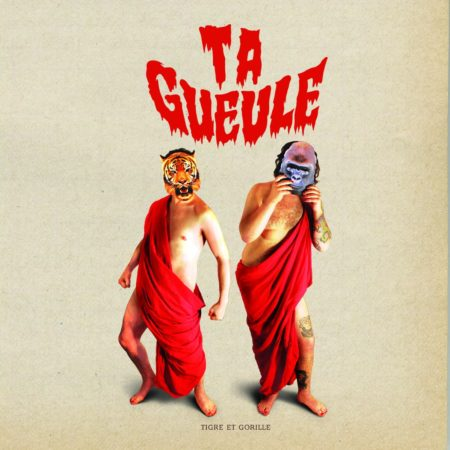 Ta Gueule - Tigre et Gorille