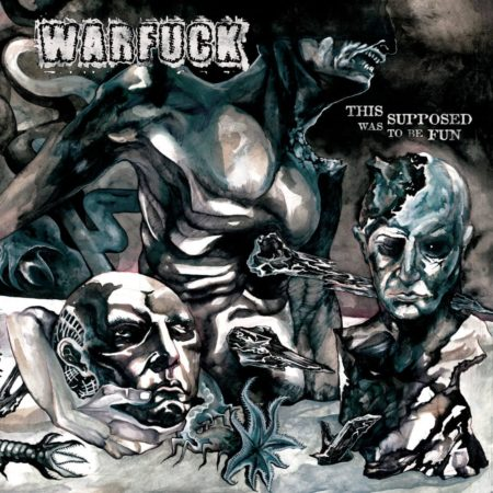 Warfuck - This Was Supposed To Be Fun